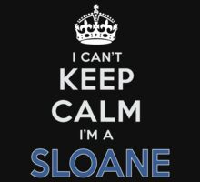 I can't keep calm. I'm a SLOANE by kin-and-ken