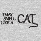 I May Smell Like a Cat by Stuart Hogton