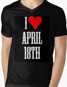I love April 18th - April 18th Celebrate! Mens V-Neck T-Shirt