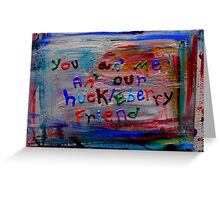 our huckleberry friend Greeting Card