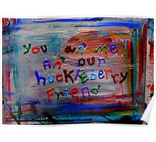our huckleberry friend Poster