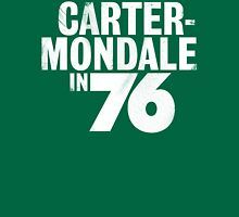 Vote for Carter/Mondale in 76! Unisex T-Shirt
