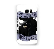 The Wolves are Hungry Samsung Galaxy Case/Skin