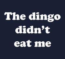 The dingo didn't eat me Kids Clothes