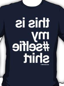 THIS IS MY #SELFIE SHIRT T-Shirt