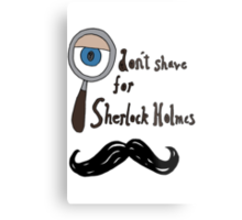 I don't shave for sherlock! Metal Print