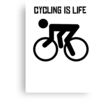 Cycling Is Life Canvas Print