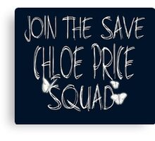 """Join the """"Save Chloe Price Squad"""" Canvas Print"""