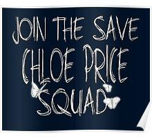 """Join the """"Save Chloe Price Squad"""" Poster"""