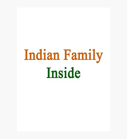 Indian Family Inside  Photographic Print