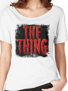 The Thing... Women's Relaxed Fit T-Shirt