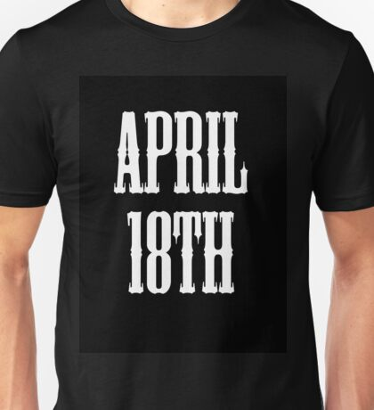 April 18th Celebrate! Unisex T-Shirt