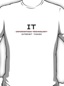 The meaning of IT - IT Crowd - White Tee T-Shirt