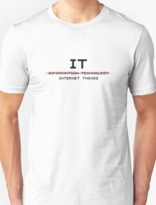 The meaning of IT - IT Crowd - White Tee Unisex T-Shirt