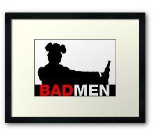 Bad Men Framed Print