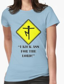 I Kick A** For The Lord! Womens Fitted T-Shirt