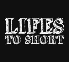 Lifes to short (Alternative) by Stuart Witts