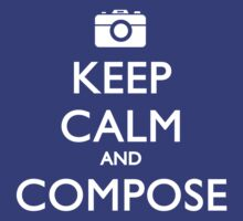 Keep Calm and Compose by Justin Minns