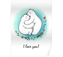 I love Bear Hug  Poster