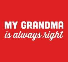 My Grandma is Always Right Kids Clothes