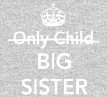 Only Child. Nope. Big Sister Kids Tee