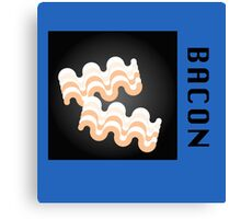 Bacon Is Bacon Canvas Print