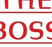 i'm the boss here! Sticker