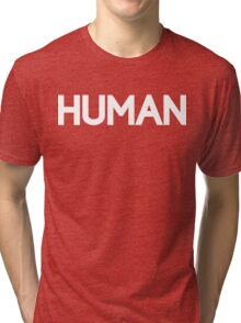HUMAN [White Ink] Tri-blend T-Shirt