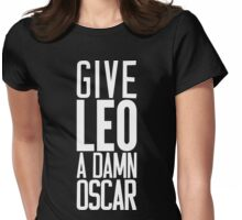 Give LEO A Damn Oscar [White Ink] Womens Fitted T-Shirt