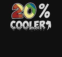 20 Percent Cooler Unisex T-Shirt