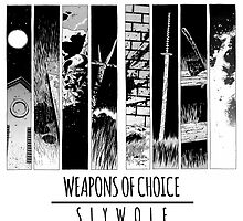 Weapons of Choice by SlyWolf