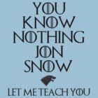 Let Me Teach You, Jon Snow by kayllisti