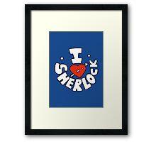 I Love Sherlock Framed Print