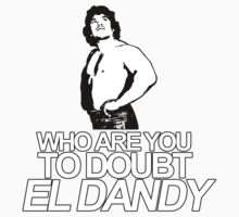 NOBODY DOUBTS EL DANDY by Alex Mahoney