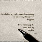 Writing up Stains with my Napkin  by ArtbyDigman