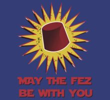 MAY THE FEZ BE WITH YOU  by karmadesigner