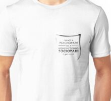 I'm not a Psychopath, I'm a High-functioning Sociopath - Do your research POCKET Unisex T-Shirt
