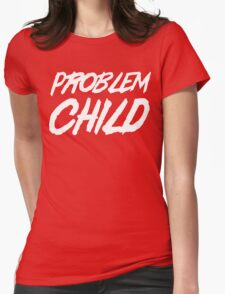 Problem Child Womens Fitted T-Shirt