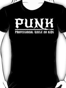 Punk. Professional Uncle No Kids T-Shirt
