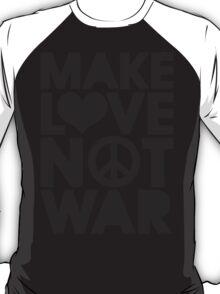 Make Love T-Shirt
