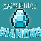 Shine Bright Like a Diamond by thehookshot