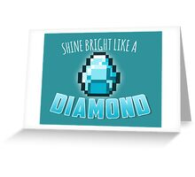 Shine Bright Like a Diamond Greeting Card