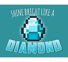 Shine Bright Like a Diamond Photographic Print