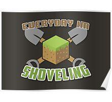 Everyday I'm Shoveling! Poster