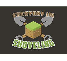 Everyday I'm Shoveling! Photographic Print