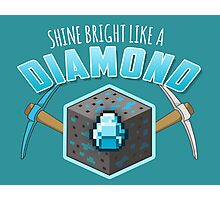 Shine Bright Like a Diamond (V2) Photographic Print