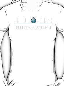 I Love Minecraft T-Shirt