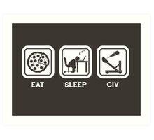 Eat, Sleep, Civ Art Print