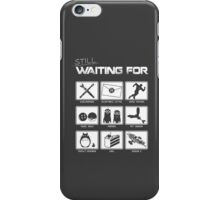 Still Waiting For... iPhone Case/Skin