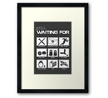 Still Waiting For... Framed Print